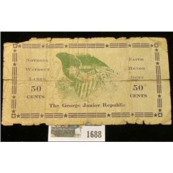 "1688 _ July 29, 1933 ""The George Junior Republic"" 50 Cents Scrip, ""Nothing Without Labor"", ""Faith Ho"
