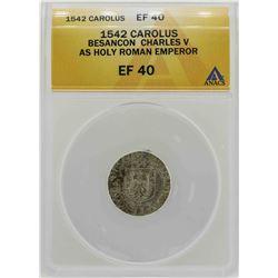 1542 Besancon Charles V Holy Roman Emperor Coin ANACS XF40