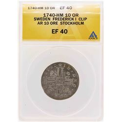 1740-HM Sweden Frederick I Clip AR 10 Ore Stockholm Coin ANACS XF40