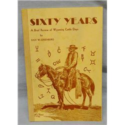 Greenburg, Dan, Sixty Years of Wyoming Cattle Days, 1932, soft cover, 1st, signed