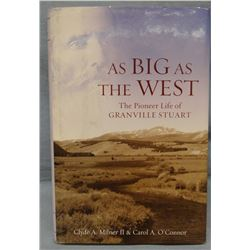 As Big As TheWest, Pioneer Life of Granville Stuart, 1st, 2009,. dj, fine