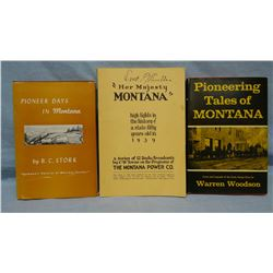 3 books: Her Majesty Montana, 1939, 1st, soft cover; Pioneering Tales of Montana, Woodson, 1965, 1st