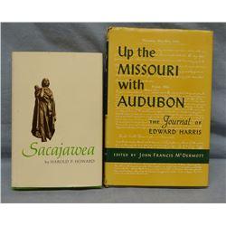 2 books: Howard, Harold, Sacajawea, 1971, 1st, dj; McDermott, J. F., Up The Missouri With Audubon, T