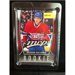 BRENDAN GALLAGHER 2013-14 MVP UD SERIES 1 OVERSIZED ROOKIE CARD SILVER SCRIPT