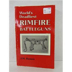 """""""WORLD'S DEADLIEST RIMFIRE BATTLEGUNS"""" BOOK"""