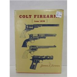 """COLT FIREARMS FROM 1836"" BOOK"