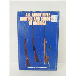 """ALL ABOUT RIFLE HUNTING AND SHOOTING IN AMERICA"""