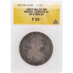 1807-Mo TH Mexico Carolus IV AR 8 Reales Silver Coin ANACS F12