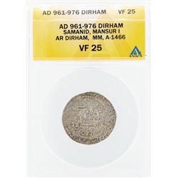 AD 961-976 Dirham Samanid Mansur I Coin ANACS VF25