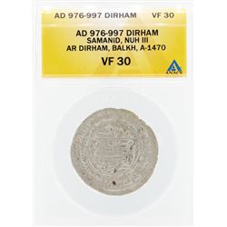 AD 976-997 Dirham Samanid Nuh III Balkh Coin ANACS VF30