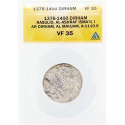 1376-1400 Dirham Rasulid Al Ashraf Isma IL I AL Mahjam Coin ANACS VF35