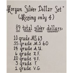 Morgan dollar set. Set is in very high condition, and needs only the following 5 coins to be complet