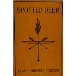 2 books: Gregor, E. R., Spotted Deer, 1st, 1922 and The White Wolf, 1st, 1922