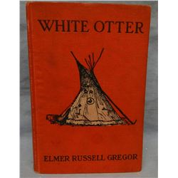 2 books: Gregor, E. R., The War Trail, 1st, 1922 and White Otter, 1st, 1920