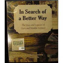 """In Search of a Better Way The Lives and Legacies of Gary and Matilda Vermeer"", by Carol Van Klompen"