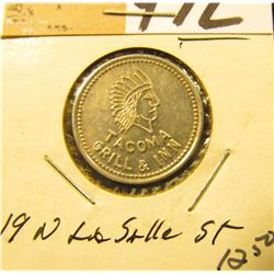 """Tacoma/Grill & Inn"", ""Good For/5c/In Trade"", al., 22mm, rd. Depicts an Indian Chief."