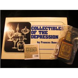 "1166 _ ""Collectibles of the Depression"" by Frances Bones; & an old time miniature ""Old Overholt Stra"