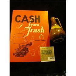 "1170 _ ""Cash from Trash"" by Edwin G. Warman; & a Stoneware miniature jug ""Polish Honey Drink,, Nadwi"