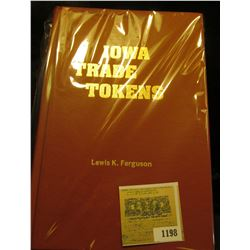 "1198 _ ""Iowa Trade Tokens"", by Lewis K. Ferguson, c.1984, 520 pgs., hardbound, priced inside cover i"