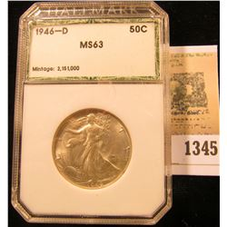 1345 _ 1946 D Walking Liberty Half Dollar, PCI MS63 slabbed.