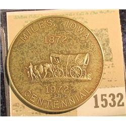 1532 _ 1872 1972 Miles, Iowa Centennial Medal, 39mm, antiqued brass.