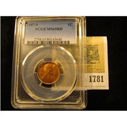 1781 _ 1947 S Lincoln Cent, PCGS slabbed MS65RD.