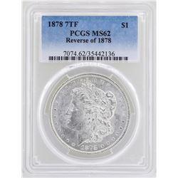 1878 7TF Reverse of 1878 $1 Morgan Silver Dollar Coin PCGS MS62