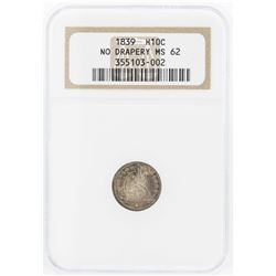 1839 Seated Liberty Half Dime Coin No Drapery NGC MS62