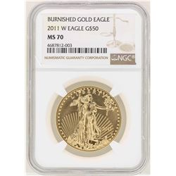 2011-W $50 Burnished American Gold Eagle Coin NGC MS70