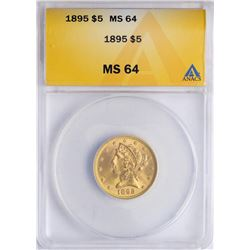 1895 $5 Liberty Head Half Eagle Gold Coin ANACS MS64