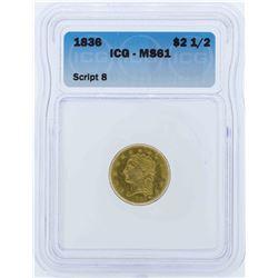 1836 $2 1/2  Classic Head Quarter Eagle Gold Coin ICG MS61