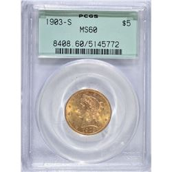 1903-S $5.00 GOLD LIBERTY, PCGS MS-60 GREEN LABEL