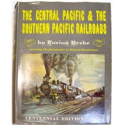 Central Pacific & The Southern Pacific Railroads by Beebe