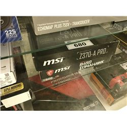 MSI Z370-A PRO MOTHERBOARD  AND A MSI B450 TOMAHAWK MOTHERBOARD