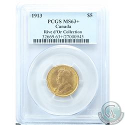 Canada 1913 $5 Gold PCGS Certified MS-63+, Rive D'or Collection.