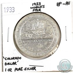 ULTRA RARE  1933 World's Fair 1oz Pure Silver 'Colorado Dollar' EF-AU (Tax Exempt). Coin states, 'Us