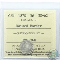 5-cent 1870 Raised Border ICCS Certified MS-62. Nice full Blast White coin.