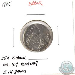 Canada 25-cent 1985 Struck on a 10-cent Planchet (2.14g) Uncirculated