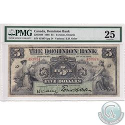 220-16-08 1905 Dominion Bank $5 Toronto, Ontario. Various-Osler, S/N: 453974/D PMG Certified VF-25.
