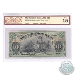 220-18-10 1925 The Dominion Bank $10, Bogart-Austin. S/N: 282253/C. BCS F-15. Minor Holes and a smal