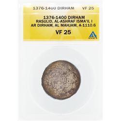 1376-1400 Dirham Rasulid Al Ashraf Isma IL I AL Mahjam Coin ANACS VF25