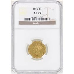 1855 $3 Indian Princess Head Gold Coin NGC AU53
