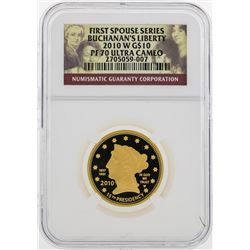 2010 W $10 First Spouse Series Buchanans Liberty Gold Coin NGC PF70 Ultra Cameo