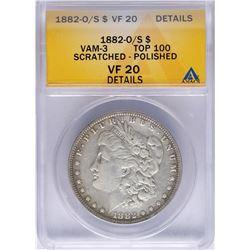 1882-O/S $1 Morgan Silver Dollar Coin VAM-3 Top 100 ANACS VF20 Details