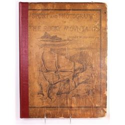 "Rare 1880 ""Sport and Photography in the Rocky"