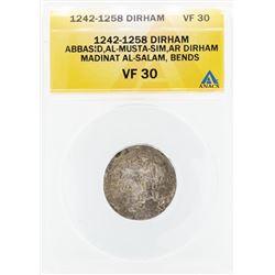 1242-1258 Dirham Abbasid Al Musta Sim AR Madinat AL Salam Bends Coin ANACS VF30