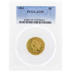 1861 $5 Liberty Head Half Eagle Gold Coin PCGS AU55