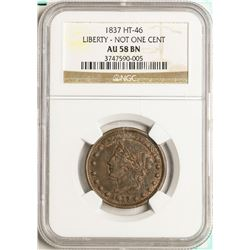 1837 Liberty - Not One Cent Hard Times Token HT-46 NGC AU58 BN
