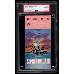 Jerry Rice Signed 1989 Super Bowl XXIII Ticket Stub - Auto Graded PSA 10 (PSA Encapsulated)