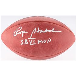 "Roger Staubach Signed Super Bowl VI Logo Football Inscribed ""SB VI MVP"" (JSA COA)"